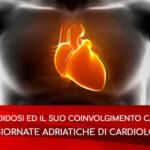 L'amiloidosi ed il suo coinvolgimento cardiaco – XX Giornate Adriatiche di Cardiologia