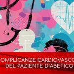 le complicanze cardiovascolari del paziente diabetico